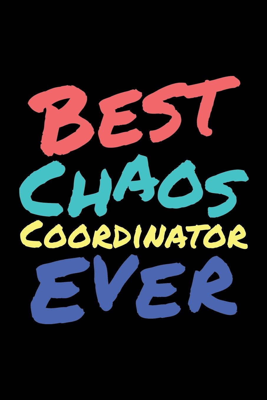 Best Chaos Coordinator Ever: Thank You Gift Teacher - 6x9 Journal Notebook PDF
