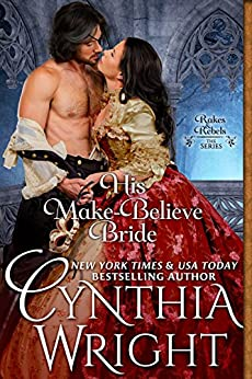 His Make-Believe Bride (Rakes & Rebels: The Raveneau Family Book 5) by [Wright, Cynthia]