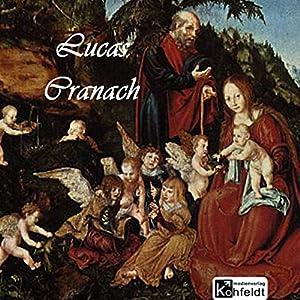 Lucas Cranach (Berühmte Maler) Hörbuch