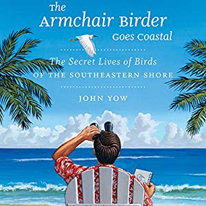 The Armchair Birder Goes Coastal Audiobook