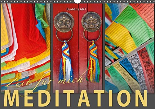 MEDITATION Zeit für mich (Wandkalender 2017 DIN A3 quer): Träumen und Meditieren mit Fotografien von BuddhaART. (Monatskalender, 14 Seiten ) (CALVENDO Gesundheit)