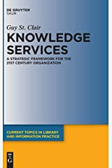 Knowledge Services: A Strategic Framework for the 21st Century Organization (Current Topics in Library and Information Practice) Hardcover
