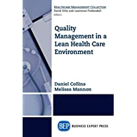Quality Management in a Lean Health Care Environment (Healthcare Management Collection)