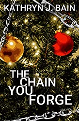 The Chain You Forge: (Inspired by Charles Dickens'