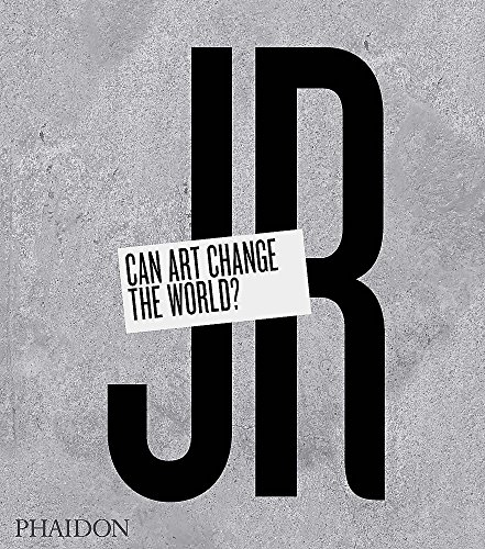 JR: Can Art Change the World?