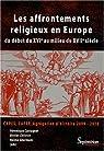 Les affrontements religieux en Europe : Du début du XVIe au milieu du XVIIe siècle par Carpi