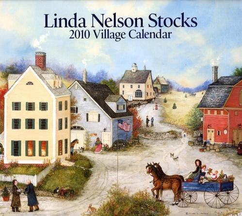 Linda Nelson Stocks Village 2010 Wall Calendar Time Span: 12-month +36