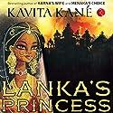 Lanka's Princess Hörbuch von Kavita Kane Gesprochen von: Chandrima Mazumdar