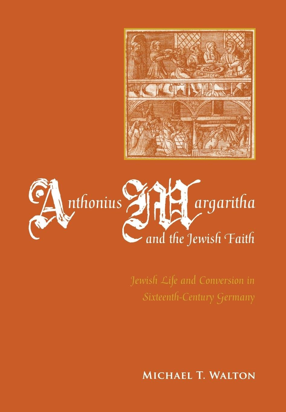 Amazoncom Anthonius Margaritha And The Jewish Faith Jewish Life