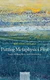 img - for Putting Metaphysics First: Essays on Metaphysics and Epistemology book / textbook / text book