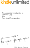 An Accessible Introduction to Common Lisp and Functional Programming (English Edition)