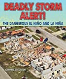 Deadly Storm Alert! The Dangerous El Nino And La Nina (Disasters People In Peril) Deadly Storm Alert!