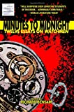 Minutes to Midnight: Twelve Essays on Watchmen, Richard Bensam and Gene Phillips, 146635089X