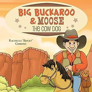 Big Buckaroo and Moose the Cow Dog Audiobook