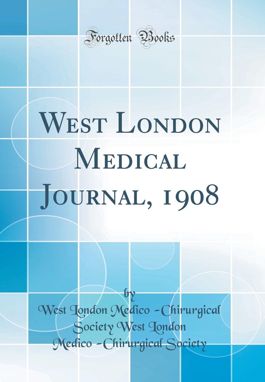 Download West London Medical Journal, 1908 (Classic Reprint) pdf