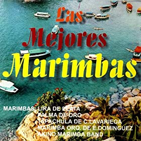 Las Mejores Marimbas Vol. I