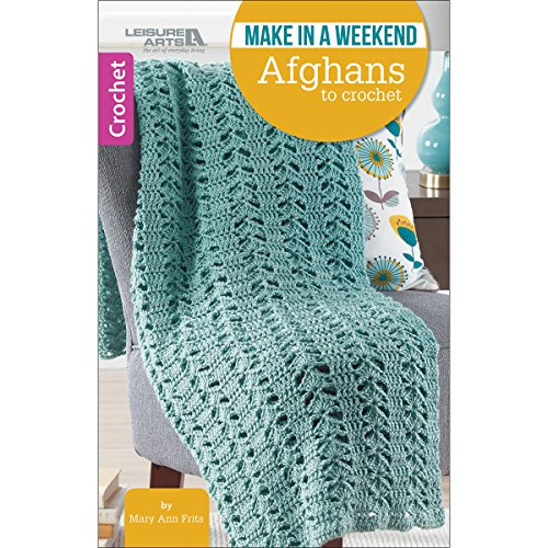 Make in a Weekend - Afghans to Crochet | Crochet | Leisure Arts (75590) ()