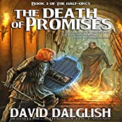 The Death of Promises: The Half-Orcs, Book 3 | David Dalglish