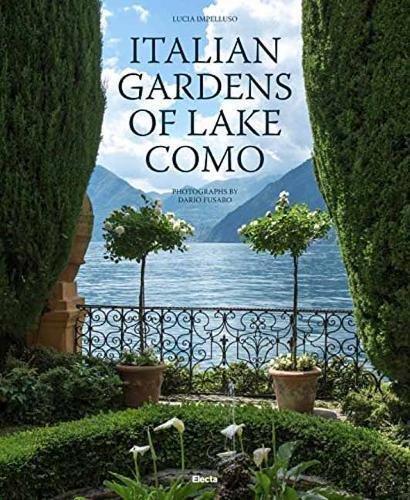 Italian Gardens of Lake Como (Italian Garden Collection)
