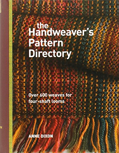 (The Handweaver's Pattern Directory: Over 600 Weaves for Four-Shaft Looms by Dixon. Anne ( 2008 ) Spiral-bound )