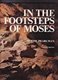 The First Days of Israel in the Footsteps of Moses, Moshe Pearlman, 0529048434
