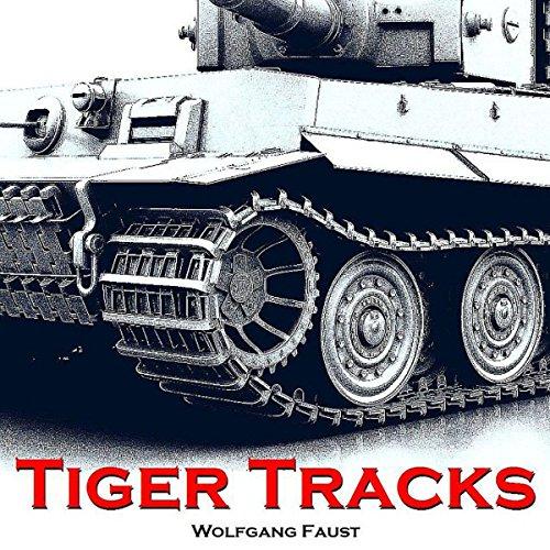 Tiger Tracks: The Classic Panzer Memoir cover