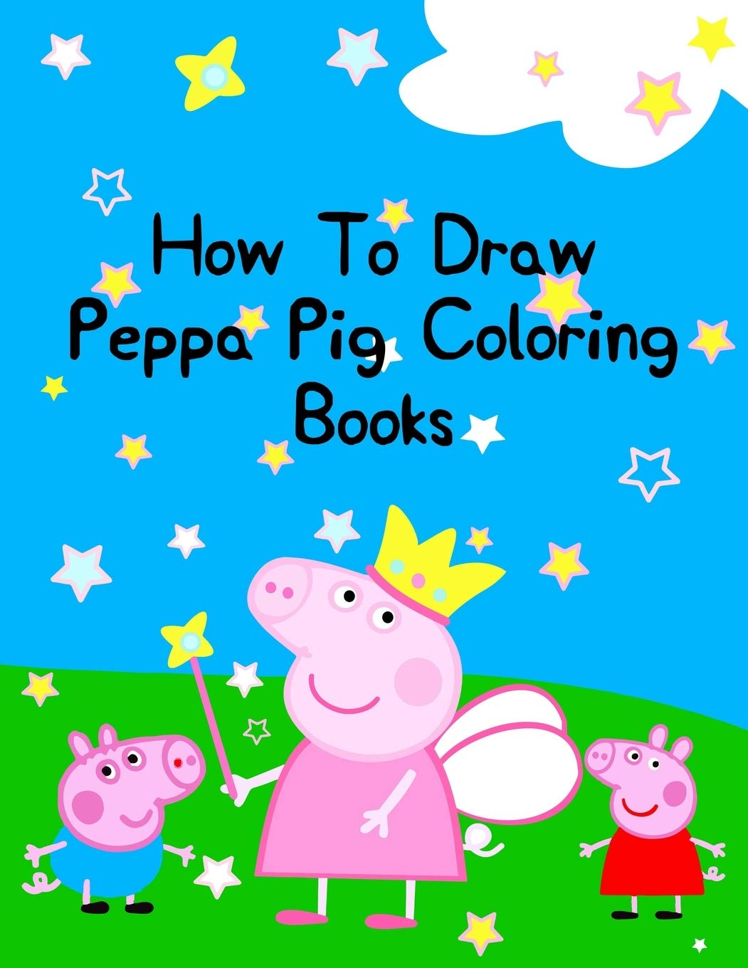 - How To Draw Peppa Pig Coloring Books: Best Coloring Book, Gift For