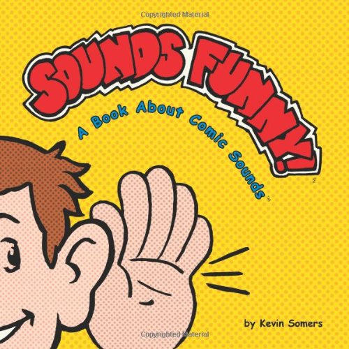 Sounds Funny! A Book About Comic Sounds (Sounds Funny Books) ebook