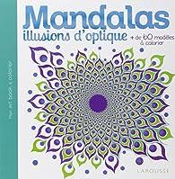 Mandalas Illusions d'optique par  Larousse