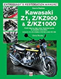 Kawasaki Z1, Z/KZ900 & Z/KZ1000: Covers Z1, Z1A, Z1B, Z/KZ900 & Z/KZ1000 Models 1972-1980 (Enthusiast's Restoration Manual)