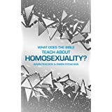 What Does the Bible Teach about Homosexuality?: A Short Book on Biblical Sexuality