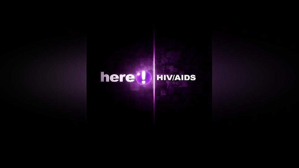 Here Focus: AIDS/HIV