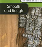 Smooth and Rough, Angela Royston, 1432914723