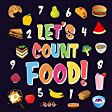Let's Count Food!: Can You Find & Count all the Bananas, Carrots and Pizzas   Fun Eating Counting Book for Children, 2-4 Year Olds   Picture Puzzle Book (Counting Books for Kindergarten 3)