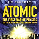 First War of Physics: The Secret History of the Atom Bomb 1939-1949 Audiobook by Jim Baggott Narrated by Mark Ashby