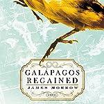 Galapagos Regained: A Novel | James Morrow