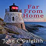Far from Home: The Chaser Chronicles, Book 6 | John C. Dalglish