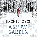 A Snow Garden and Other Stories Audiobook by Rachel Joyce Narrated by Niamh Cusack, Paul Venables, Rachel Joyce