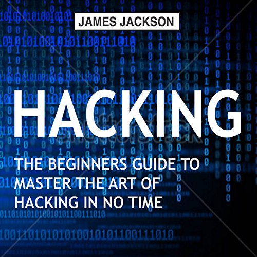 EBOOK Hacking: The Beginners Guide to Master the Art of Hacking in No Time KINDLE