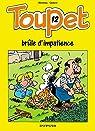 Toupet T.12: Toupet brûle d'impatience par Blesteau