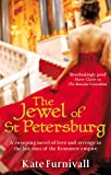 The Jewel Of St Petersburg: 'Breathtakingly good' Marie Claire (Russian Concubine)