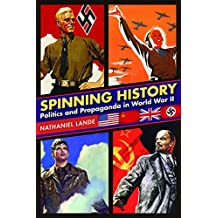 Spinning History: Politics and Propaganda in World War II