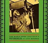 The World Ends: Afro Rock and Psychedelia In 1970s Nigeria