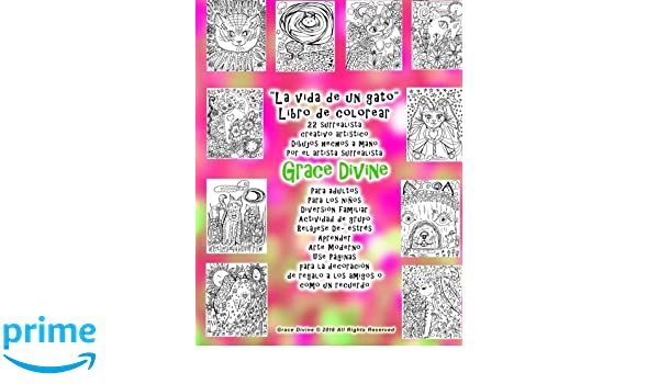La vida de un gato Libro de colorear 22 surrealista creativo artístico Dibujos hechos a mano Por el artista surrealista Grace Divine: Para adultos . ...