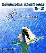 Schwackis erstes Abenteuer (Die Geschichten eines Schwanenkindes 1) (German Edition)
