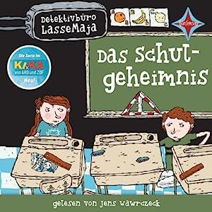 Das Schulgeheimnis (Detektivbüro LasseMaja 1) Hörbuch von Martin Widmark Gesprochen von: Jens Wawrczeck