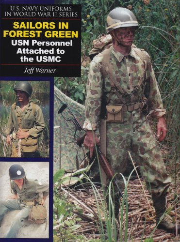 Sailors in Forest Green: USN Personnel Attached to the USMC (U.S. Navy Uniforms in World War II)
