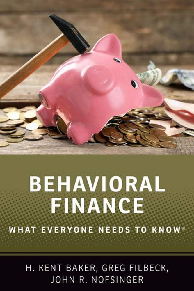 Behavioral Finance  What Everyone Needs To Know  R