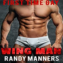 Wing Man: Man on Man First Time, Book 12 Audiobook by Randy Manners Narrated by Marcus M. Wilde