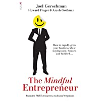 The Mindful Entrepreneur: How to rapidly grow your business while staying sane,...